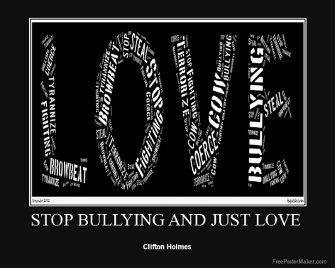 Stop Bullying: Just Love. A strategy for vvictims to stop bullying.
